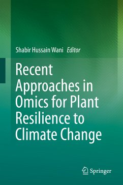 Recent Approaches in Omics for Plant Resilience to Climate Change (eBook, PDF)