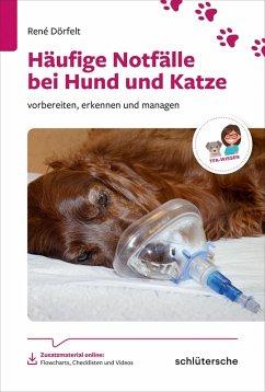 Häufige Notfälle bei Hund und Katze (eBook, PDF) - Dörfelt, René