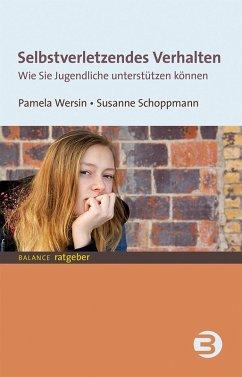 Selbstverletzendes Verhalten (eBook, PDF) - Schoppmann, Susanne; Wersin, Pamela