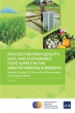 Policies for High Quality, Safe, and Sustainable Food Supply in the Greater Mekong Subregion (eBook, ePUB)