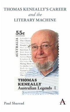 Thomas Keneally's Career and the Literary Machine (eBook, ePUB) - Sharrad, Paul