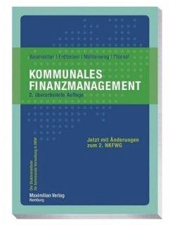 Kommunales Finanzmanagement - Baumeister, Thomas; Erdtmann, Markus; Mühlenweg, Thomas; Thienel, Simon