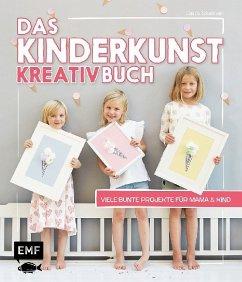 Das Kinderkunst-Kreativbuch - Schaumann, Claudia