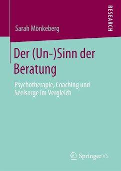 Der (Un-)Sinn der Beratung - Mönkeberg, Sarah