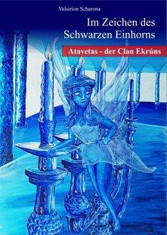 Im Zeichen des Schwarzen Einhorns (eBook, ePUB) - Scharona, Valsirion