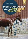 Meridiantafeln für die Akupressur beim Pferd (eBook, PDF)