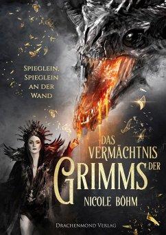 Spieglein, Spieglein an der Wand / Das Vermächtnis der Grimms Bd.2 (eBook, ePUB) - Böhm, Nicole