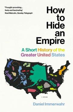 How to Hide an Empire - Immerwahr, Daniel