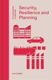 Security, Resilience and Planning: Planning's Role in Countering Terrorism
