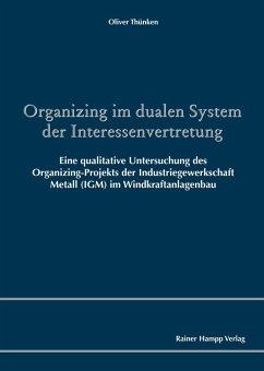 Organizing im dualen System der Interessenvertretung (eBook, PDF) - Thünken, Oliver
