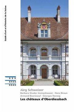 Les châteaux d'Oberdiessbach (eBook, ePUB) - Schweizer, Jürg; Baeriswyl, Armand; Braun, Hans; Herzog, Georges; Studer Immenhauser, Barbara
