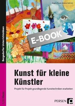 Kunst für kleine Künstler - 1./2. Klasse (eBook, PDF) - Schmidt, Antonia; Mrusek, Angela
