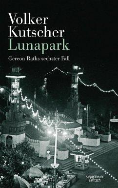 Lunapark / Kommissar Gereon Rath Bd.6 (Mängelexemplar) - Kutscher, Volker