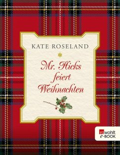 Mr. Hicks feiert Weihnachten (eBook, ePUB) - Roseland, Kate