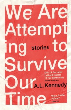 We Are Attempting to Survive Our Time (eBook, ePUB) - Kennedy, A. L.