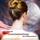 Die Praxis der Quantenheilung (MP3-Download)