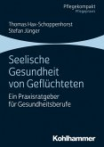 Seelische Gesundheit von Geflüchteten (eBook, PDF)