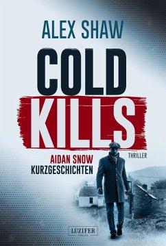 COLD KILLS (eBook, ePUB) - Shaw, Alex