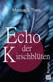 Echo der Kirschblüten: Roman (eBook, ePUB)