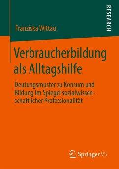 Verbraucherbildung als Alltagshilfe - Wittau, Franziska