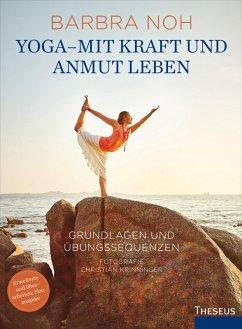 Yoga - Mit Kraft und Anmut leben (eBook, ePUB) - Noh, Barbra