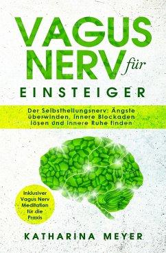 Vagus Nerv für Einsteiger - Meyer, Katharina