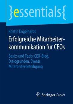 Erfolgreiche Mitarbeiterkommunikation für CEOs - Engelhardt, Kristin
