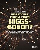 Was kommt nach dem Higgs-Boson?