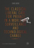 The Classical Liberal Case for Privacy in a World of Surveillance and Technological Change