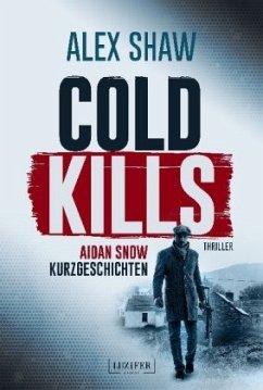 COLD KILLS - Shaw, Alex