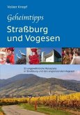 Geheimtipps - Straßburg und Vogesen