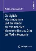 Die digitale Mediamorphose und der Wandel der traditionellen Massenmedien aus Sicht der Medienökonomie