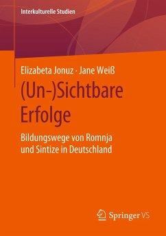 (Un-)Sichtbare Erfolge - Jonuz, Elizabeta;Weiß, Jane