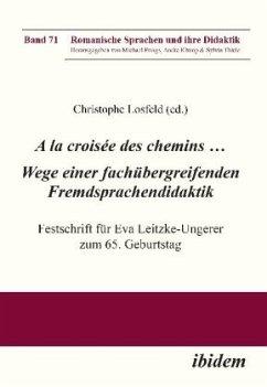 A la croisée des chemins ... Wege einer fachübergreifenden Fremdsprachendidaktik