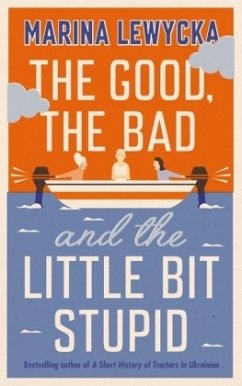 The Good, the Bad and the Little Bit Stupid - Lewycka, Marina