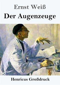 Der Augenzeuge (Großdruck) - Weiß, Ernst