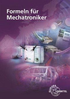 Formeln für Mechatroniker - Häberle, Heinz O.; Häberle, Gregor; Schiemann, Bernd; Schmitt, Siegfried; Schultheiss, Matthias