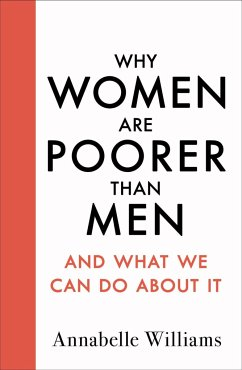 Why Women Are Poorer Than Men and What We Can Do About It - Williams, Annabelle