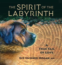 The Spirit of the Labyrinth: A True Tail of Love - Hogan, Eve Eschner