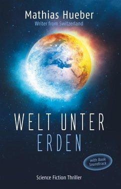 Welt unter Erden - Hueber, Mathias