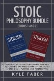 Stoic Philosophy Bundle (Books 1 and 2): Featuring Stoicism - Understanding and Practicing the Philosophy of the Stoics & Stoicism - Purpose and Persp