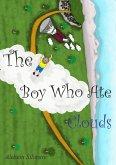 The Boy Who Ate Clouds (eBook, ePUB)