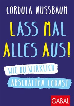 Lass mal alles aus! (eBook, ePUB) - Nussbaum, Cordula