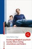 Erziehungsfähigkeit psychisch kranker Eltern richtig einschätzen und fördern (eBook, PDF)