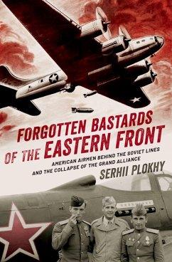 Forgotten Bastards of the Eastern Front (eBook, PDF) - Plokhy, Serhii