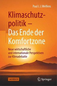 Klimaschutzpolitik - Das Ende der Komfortzone - Welfens, Paul J. J.