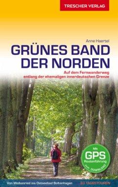 Reiseführer Grünes Band - Der Norden - Haertel, Anne