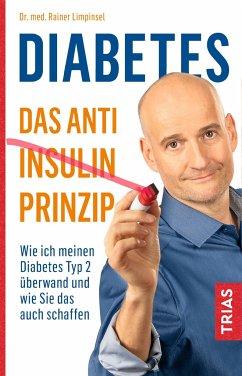 Diabetes - Das Anti-Insulin-Prinzip - Limpinsel, Rainer