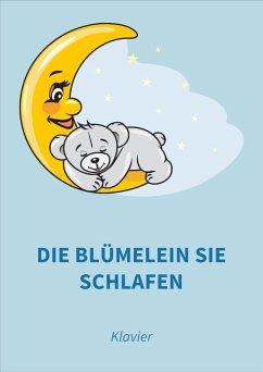 Die Blümelein sie schlafen (eBook, ePUB) - Brahms, Johannes