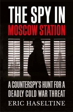 The Spy in Moscow Station - Haseltine, Eric